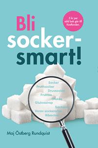 Bli sockersmart - Maj Östberg Rundquist
