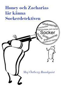 Honey Zacharias lär känna Sockerdetektiven - Maj Östberg Rundquist