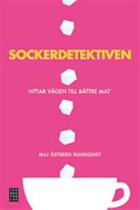 Sockerdetektiven - Maj Östberg Rundquist